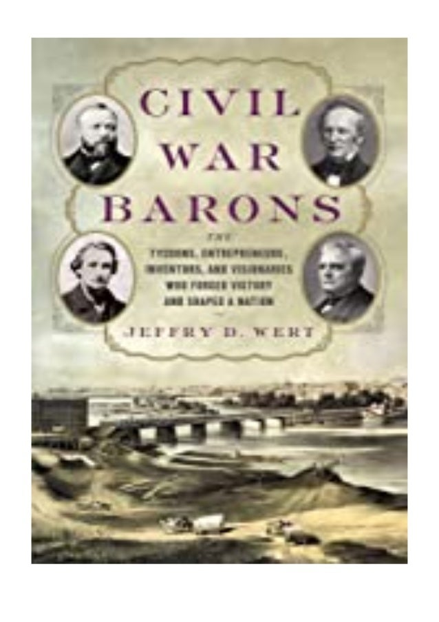 [PDF|BOOK|E-PUB|Mobi] kindle$@@ Civil War Barons The Tycoons, Entrepreneurs, Inventors, and Visionaries Who Forged Victory...