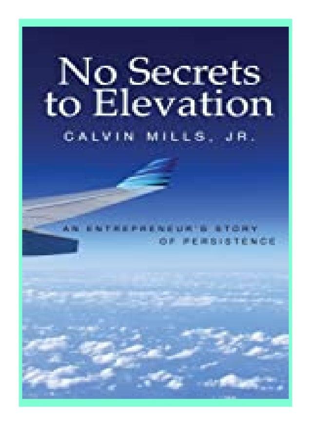 [PDF|BOOK|E-PUB|Mobi] textbook$@@ No Secrets to Elevation An Entrepreneur's Story of Persistence review DOWNLOAD EBOOK PDF...