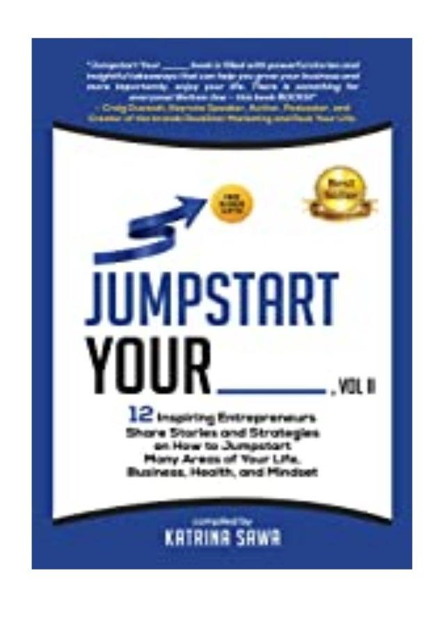 [PDF BOOK E-PUB Mobi] ^^[download p.d.f]^^@@ Jumpstart Your _____, Vol II 12 Inspiring Entrepreneurs Share Stories and Str...