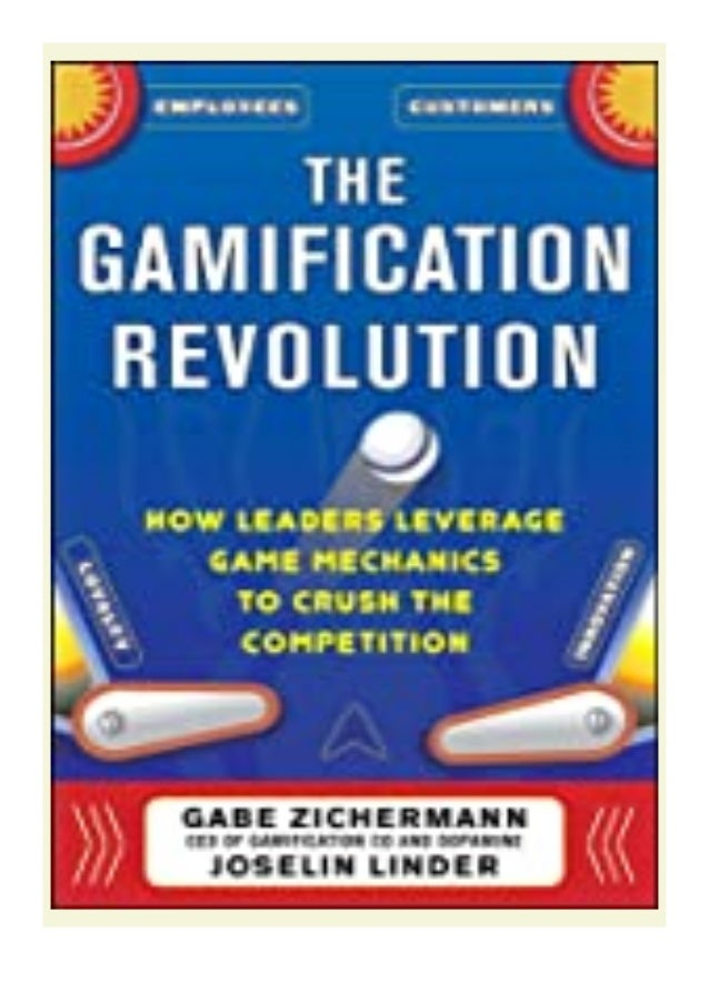 [PDF|BOOK|E-PUB|Mobi] ((download_[p.d.f]))@@ The Gamification Revolution How Leaders Leverage Game Mechanics to Crush the ...