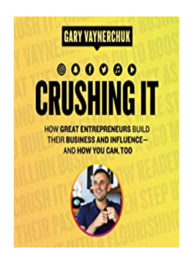 [PDF|BOOK|E-PUB|Mobi] ebook_$ Crushing It How Great Entrepreneurs Build Their Business and Influence-and How You Can, Too ...