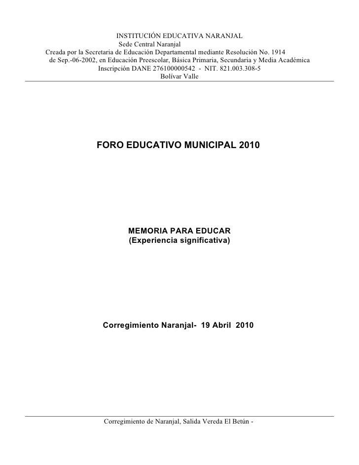 INSTITUCIÓN EDUCATIVA NARANJAL                           Sede Central Naranjal Creada por la Secretaria de Educación Depar...