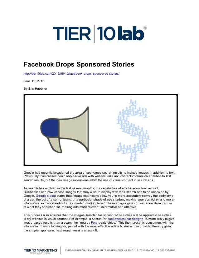 Facebook Drops Sponsored Stories http://tier10lab.com/2013/06/12/facebook-drops-sponsored-stories/ June 12, 2013 By Eric...