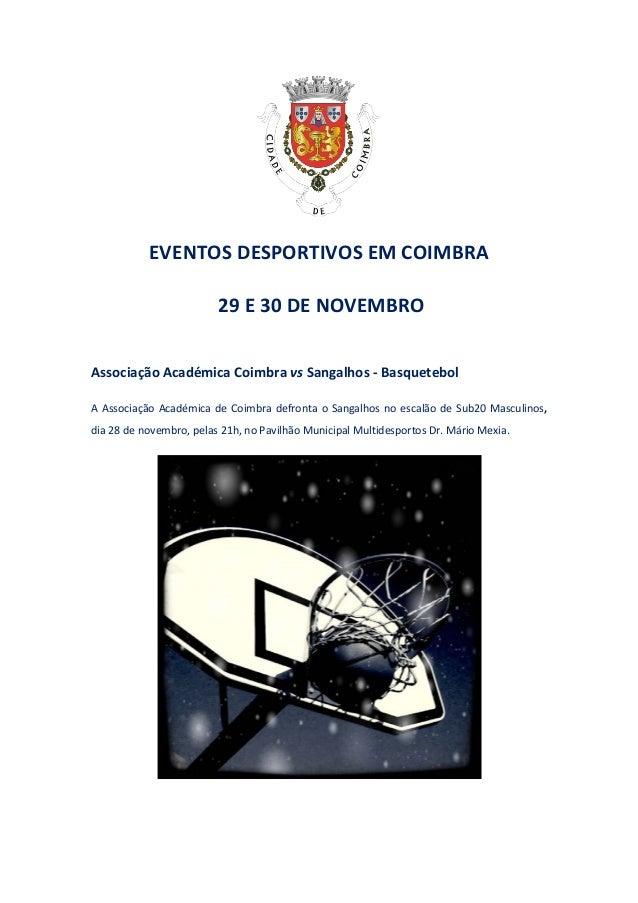 EVENTOS DESPORTIVOS EM COIMBRA  29 E 30 DE NOVEMBRO  Associação Académica Coimbra vs Sangalhos - Basquetebol  A Associação...