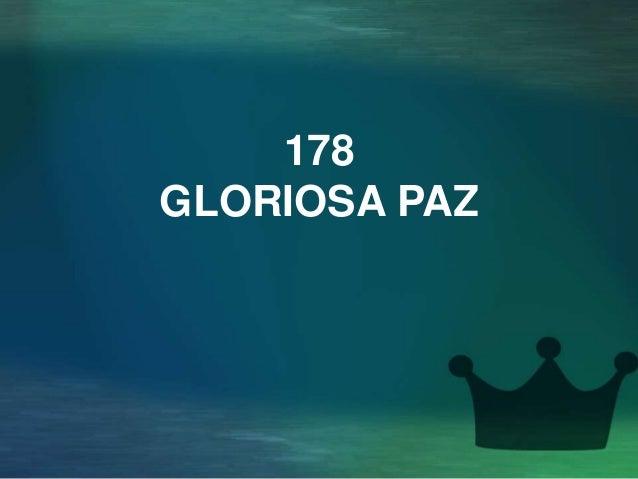 178 GLORIOSA PAZ