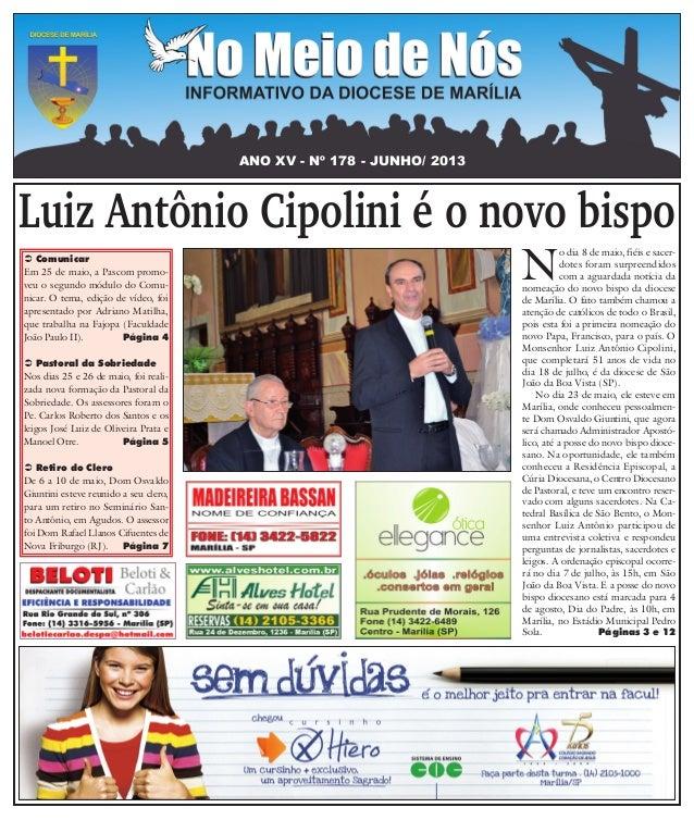 ANO XV - Nº 178 - JUNHO/ 2013Luiz Antônio Cipolini é o novo bispo ComunicarEm 25 de maio, a Pascom promo-veu o segundo mó...