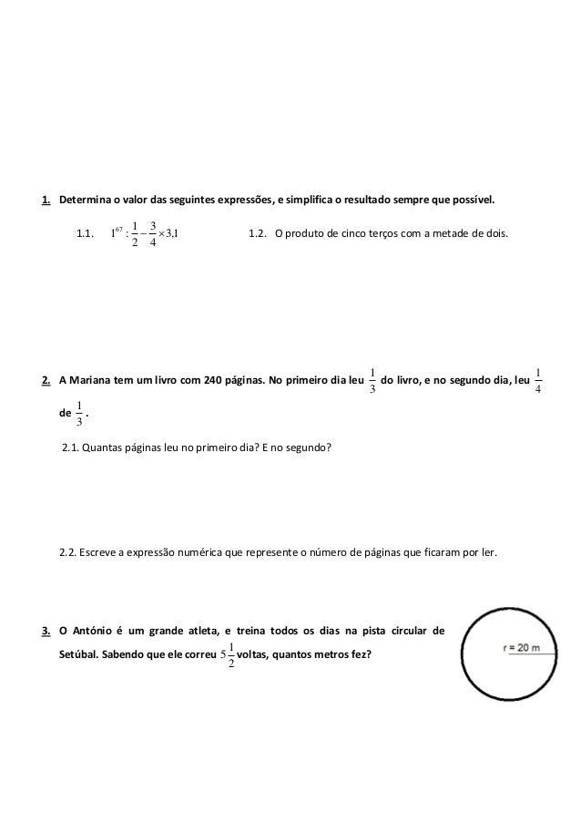1. Determina o valor das seguintes expressões, e simplifica o resultado sempre que possível. 1.1.  1 3 167 :   3,1 2 4  ...