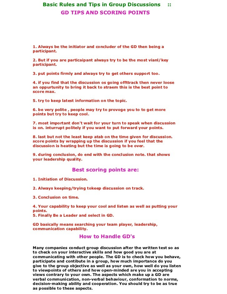 Basic Rules and Tips in Group Discussions                     ::              GD TIPS AND SCORING POINTS1. Always be the i...