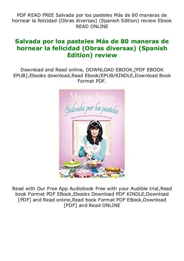 PDF READ FREE Salvada por los pasteles Más de 80 maneras de hornear la felicidad (Obras diversas) (Spanish Edition) review...
