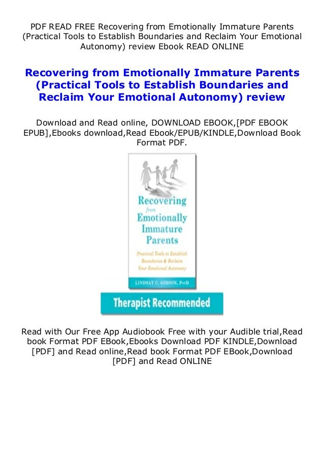 PDF READ FREE Recovering from Emotionally Immature Parents (Practical Tools to Establish Boundaries and Reclaim Your Emoti...