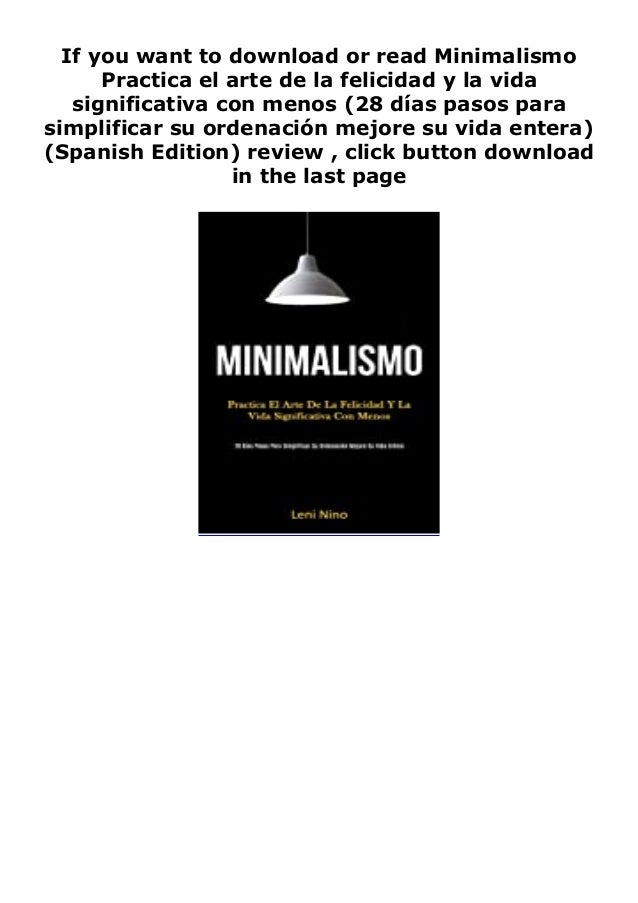 """Step-By Step To Download """" Minimalismo Practica el arte de la felicidad y la vida significativa con menos (28 días pasos p..."""