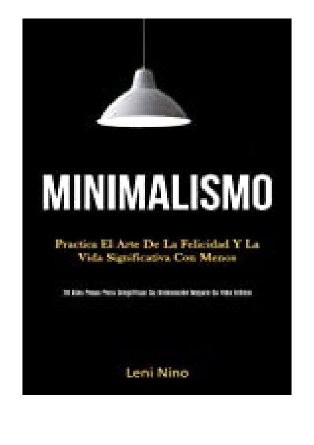 PDF READ FREE Minimalismo Practica el arte de la felicidad y la vida significativa con menos (28 días pasos para simplific...