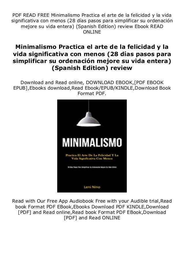 Description Minimalismo Practica el arte de la felicidad y la vida significativa con menos (28 días pasos para simplificar...