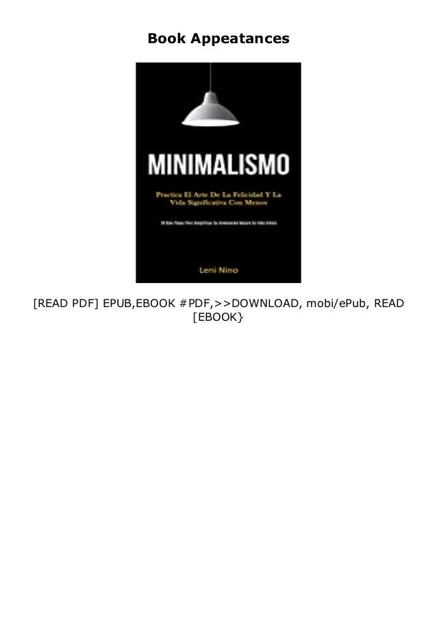If you want to download or read Minimalismo Practica el arte de la felicidad y la vida significativa con menos (28 días pa...