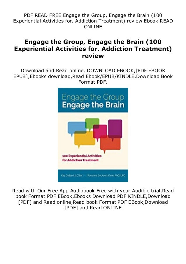 PDF READ FREE Engage the Group, Engage the Brain (100 Experiential Activities for. Addiction Treatment) review Ebook READ ...