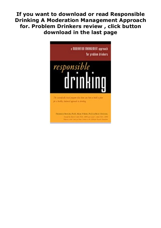 If you want to download or read Responsible Drinking A Moderation Management Approach for. Problem Drinkers review , click...
