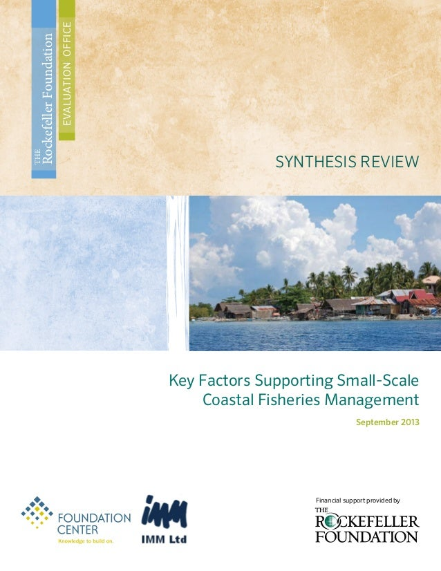 Key Factors Supporting Small-Scale Coastal Fisheries Management September 2013 SYNTHESIS REVIEW THE RockefellerFoundation ...
