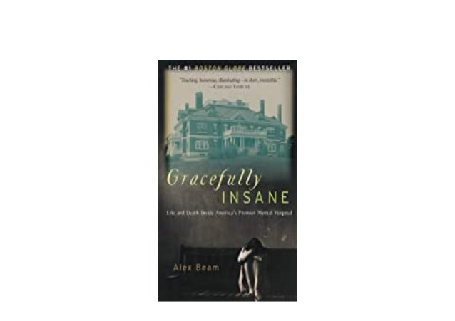 Detail Book Title : Gracefully Insane Life and Death Inside America s Premier Mental Hospital Format : PDF,kindle,epub Lan...