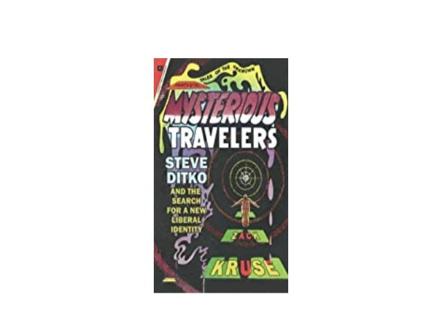 Detail Book Title : Mysterious Travelers Steve Ditko and the Search for a New Liberal Identity Great Comics Artists Series...
