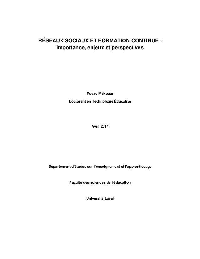 RÉSEAUX SOCIAUX ET FORMATION CONTINUE : Importance, enjeux et perspectives Fouad Mekouar Doctorant en Technologie Éducativ...