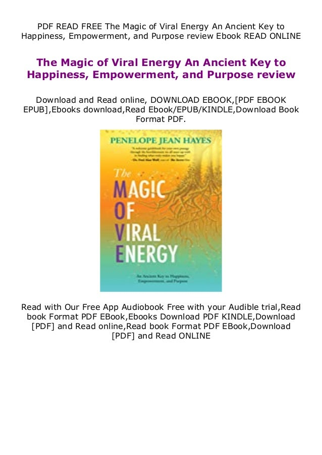 PDF READ FREE The Magic of Viral Energy An Ancient Key to Happiness, Empowerment, and Purpose review Ebook READ ONLINE The...
