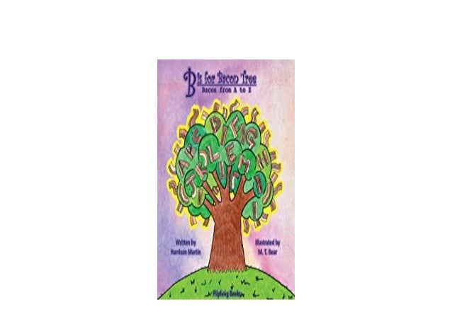 Detail Book Title : B is for Bacon Tree Bacon from A to Z Format : PDF,kindle,epub Language : English ASIN : 1.792346387E9...