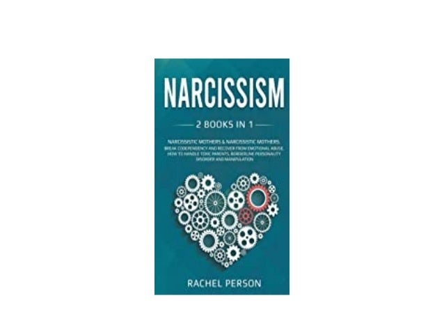 Detail Book Title : Narcissism 2 Books in 1 Narcissistic Mothers Break Codependency and Recover from Emotional Abuse How t...