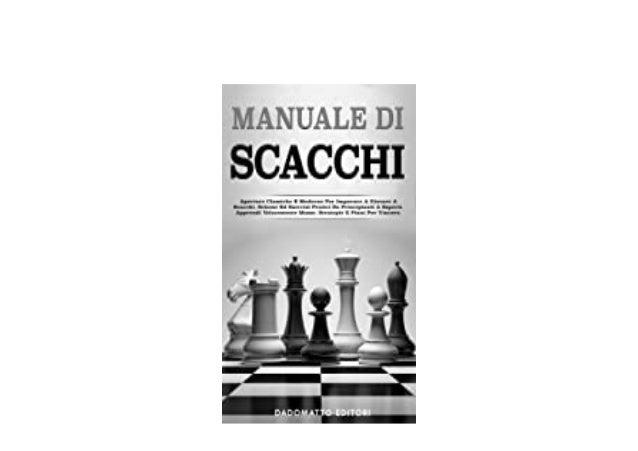 Detail Book Title : Manuale Di Scacchi Aperture Classiche E Moderne Per Imparare A Giocare A Scacchi Schemi Ed Esercizi Pr...