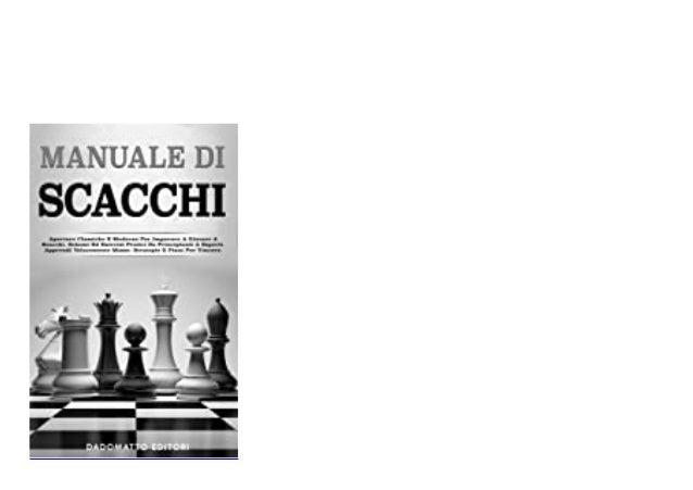 Fr33 Scarica PDF  Manuale Di Scacchi Aperture Classiche E Moderne Per Imparare A Giocare A Scacchi Schemi Ed Esercizi Prat...