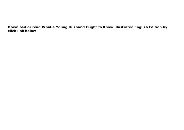 Fr33 Scarica PDF  What a Young Husband Ought to Know illustrated English Edition