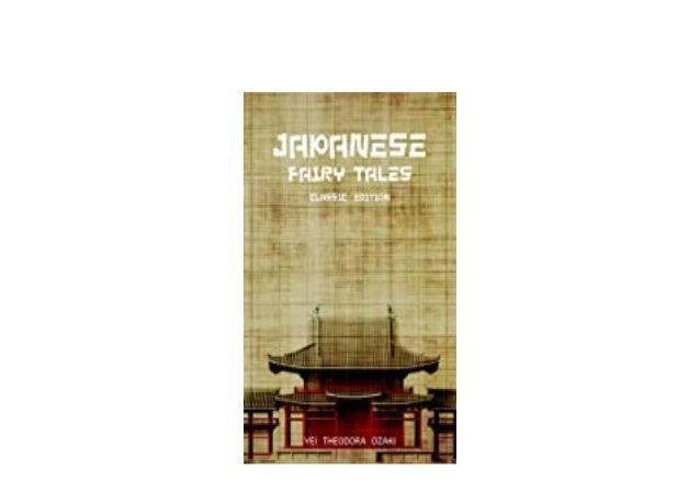 Detail Book Title : Japanese Fairy Tales With original illustrations English Edition Format : PDF,kindle,epub Language : E...