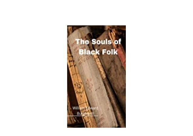 Detail Book Title : The Souls of Black Folk English Edition Format : PDF,kindle,epub Language : English ASIN : B08ZDHNFR9 ...