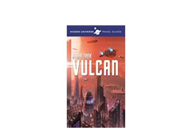 Detail Book Title : Star Trek Vulcan Hidden Universe Travel Guides Book 1 English Edition Format : PDF,kindle,epub Languag...
