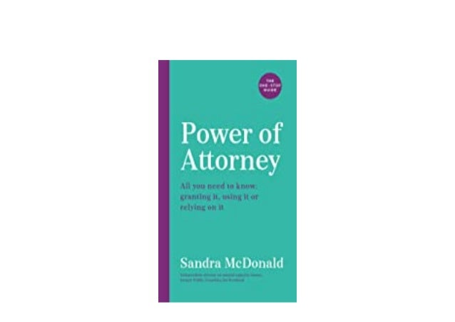 Detail Book Title : Power of Attorney The OneStop Guide All you need to know granting it using it or relying on it One Sto...
