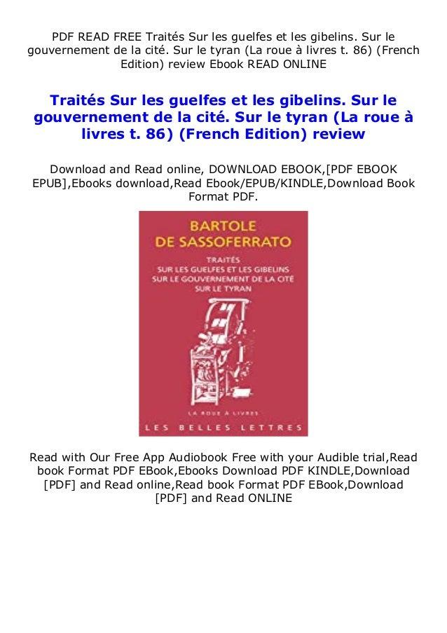 PDF READ FREE Traités Sur les guelfes et les gibelins. Sur le gouvernement de la cité. Sur le tyran (La roue à livres t. 8...