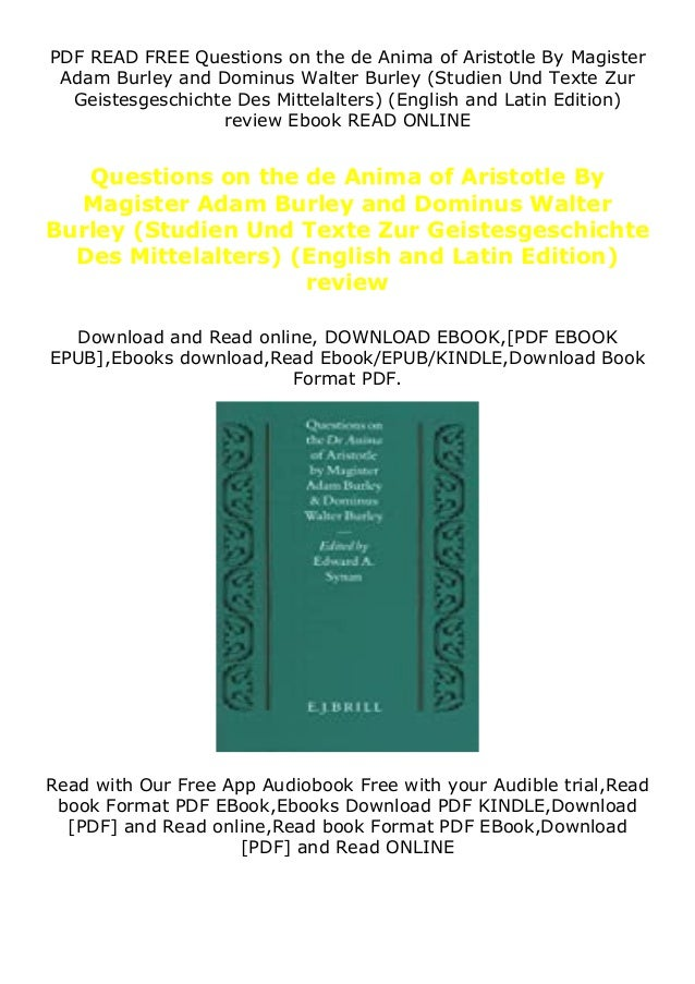 PDF READ FREE Questions on the de Anima of Aristotle By Magister Adam Burley and Dominus Walter Burley (Studien Und Texte ...