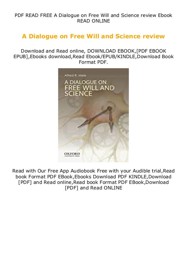 PDF READ FREE A Dialogue on Free Will and Science review Ebook READ ONLINE A Dialogue on Free Will and Science review Down...