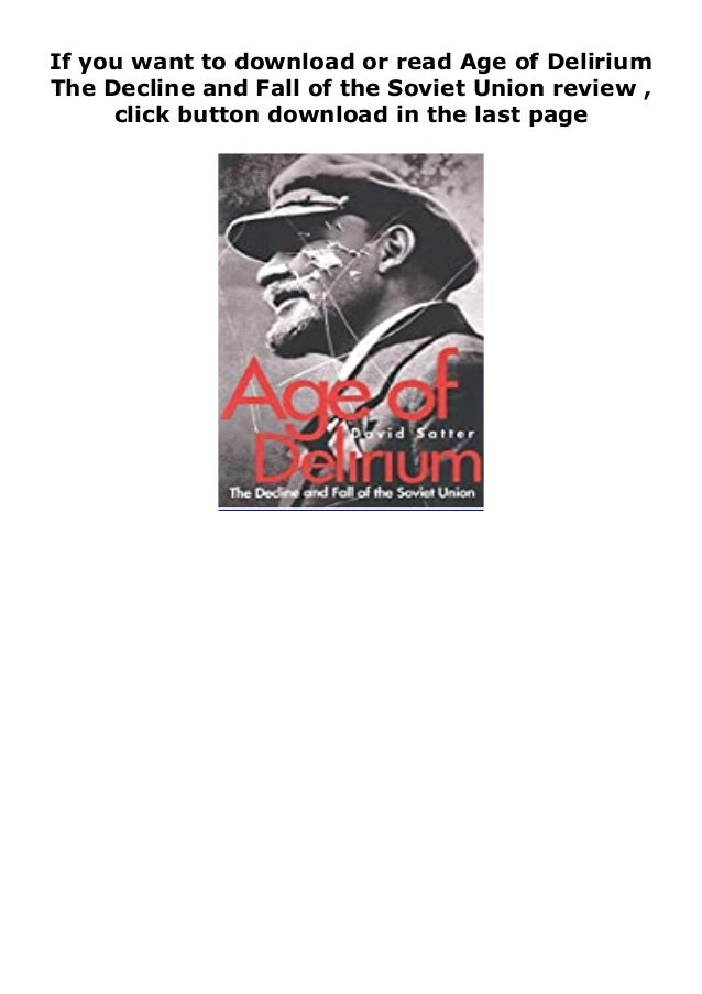 """Step-By Step To Download """" Age of Delirium The Decline and Fall of the Soviet Union review """" ebook: -Click The Button """"DOW..."""