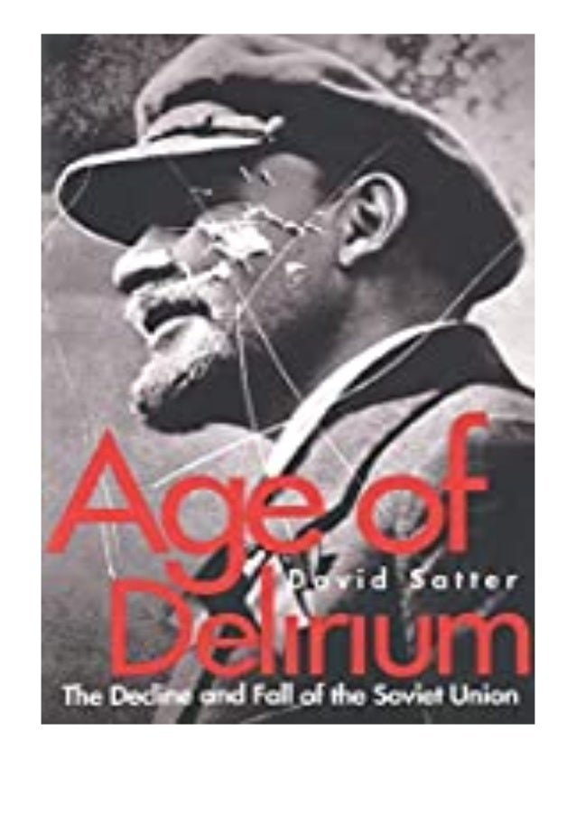 PDF READ FREE Age of Delirium The Decline and Fall of the Soviet Union review Ebook READ ONLINE Age of Delirium The Declin...