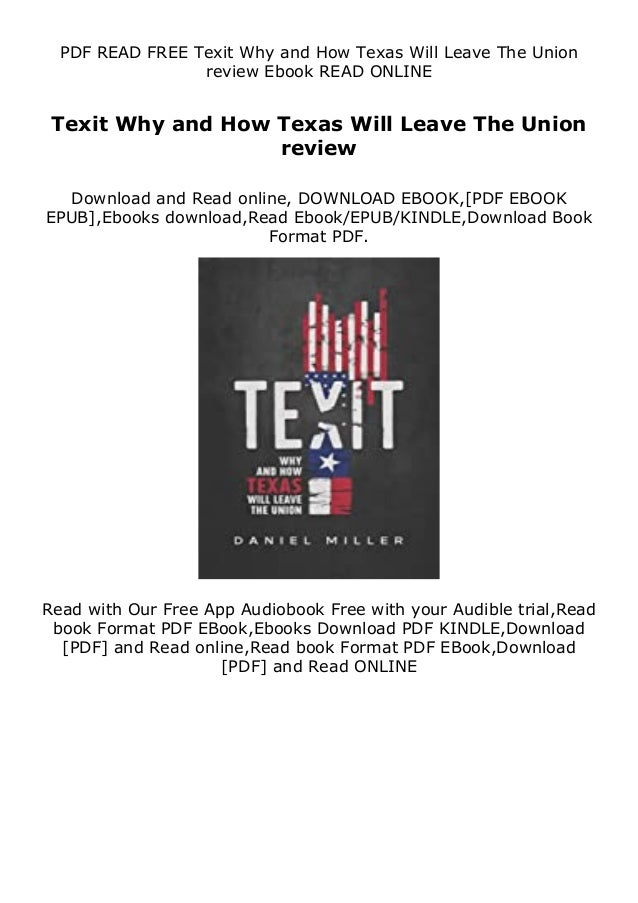 PDF READ FREE Texit Why and How Texas Will Leave The Union review Ebook READ ONLINE Texit Why and How Texas Will Leave The...