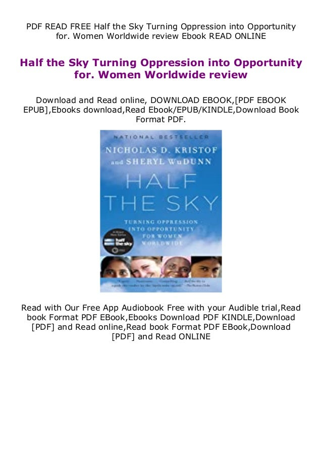 PDF READ FREE Half the Sky Turning Oppression into Opportunity for. Women Worldwide review Ebook READ ONLINE Half the Sky ...