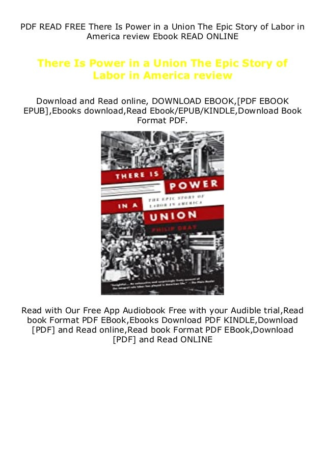 PDF READ FREE There Is Power in a Union The Epic Story of Labor in America review Ebook READ ONLINE There Is Power in a Un...