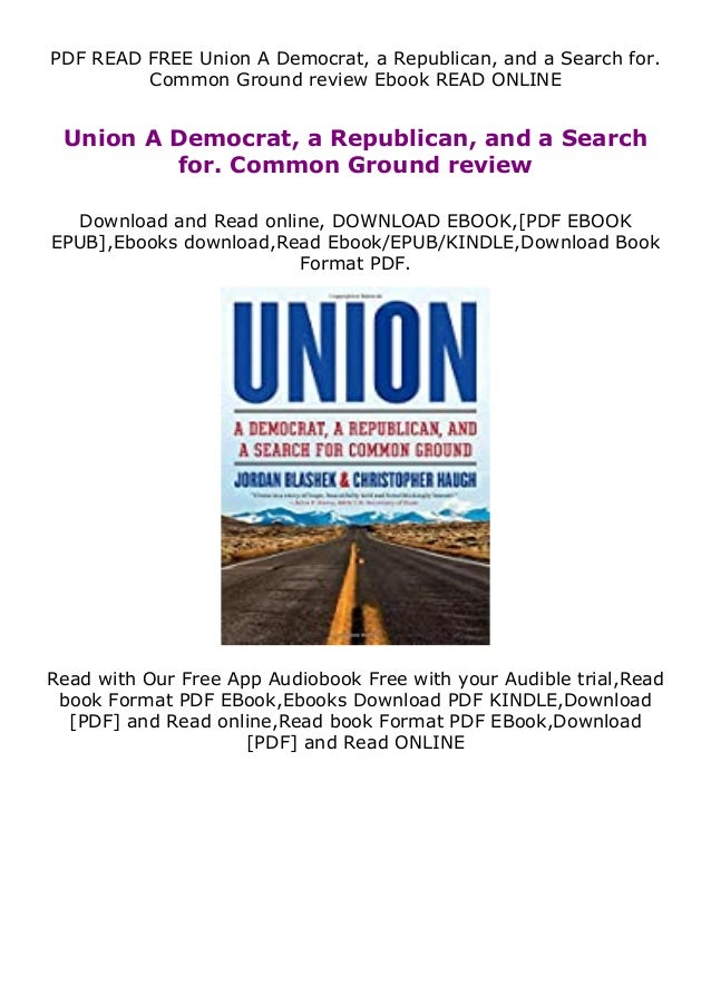 PDF READ FREE Union A Democrat, a Republican, and a Search for. Common Ground review Ebook READ ONLINE Union A Democrat, a...