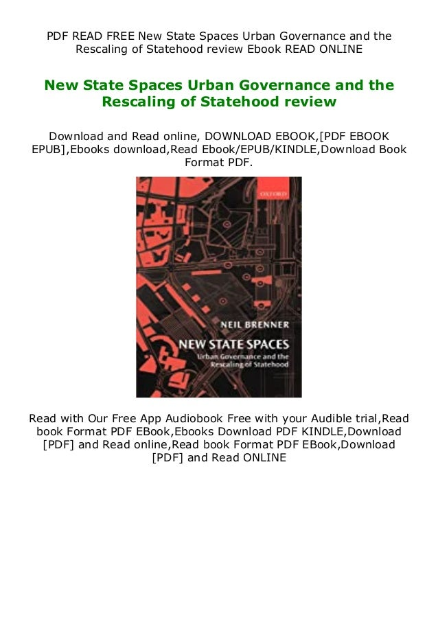 PDF READ FREE New State Spaces Urban Governance and the Rescaling of Statehood review Ebook READ ONLINE New State Spaces U...