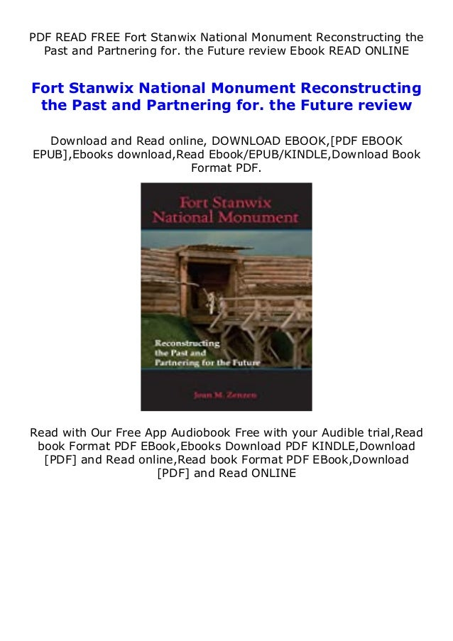 PDF READ FREE Fort Stanwix National Monument Reconstructing the Past and Partnering for. the Future review Ebook READ ONLI...