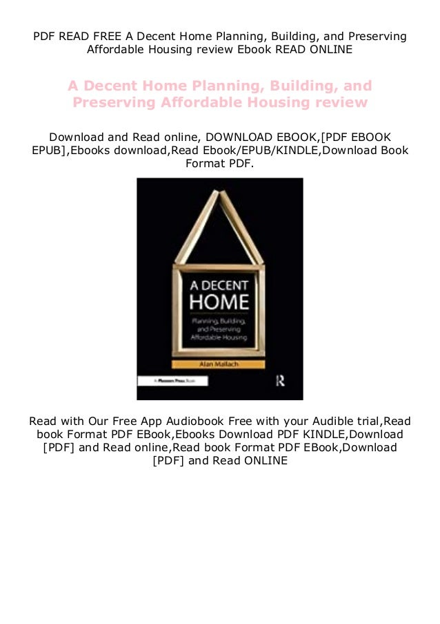 PDF READ FREE A Decent Home Planning, Building, and Preserving Affordable Housing review Ebook READ ONLINE A Decent Home P...
