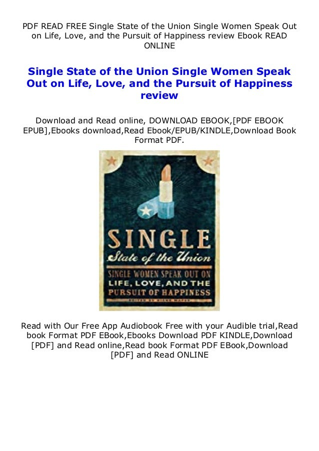 PDF READ FREE Single State of the Union Single Women Speak Out on Life, Love, and the Pursuit of Happiness review Ebook RE...