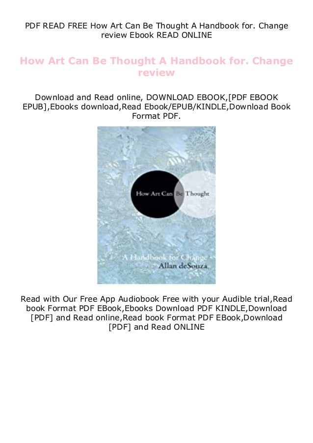 PDF READ FREE How Art Can Be Thought A Handbook for. Change review Ebook READ ONLINE How Art Can Be Thought A Handbook for...
