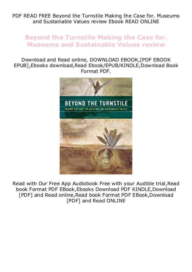 PDF READ FREE Beyond the Turnstile Making the Case for. Museums and Sustainable Values review Ebook READ ONLINE Beyond the...