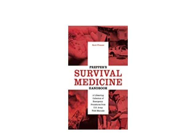 Detail Book Title : Prepper s Survival Medicine Handbook A Lifesaving Collection of Emergency Procedures from U S Army Fie...